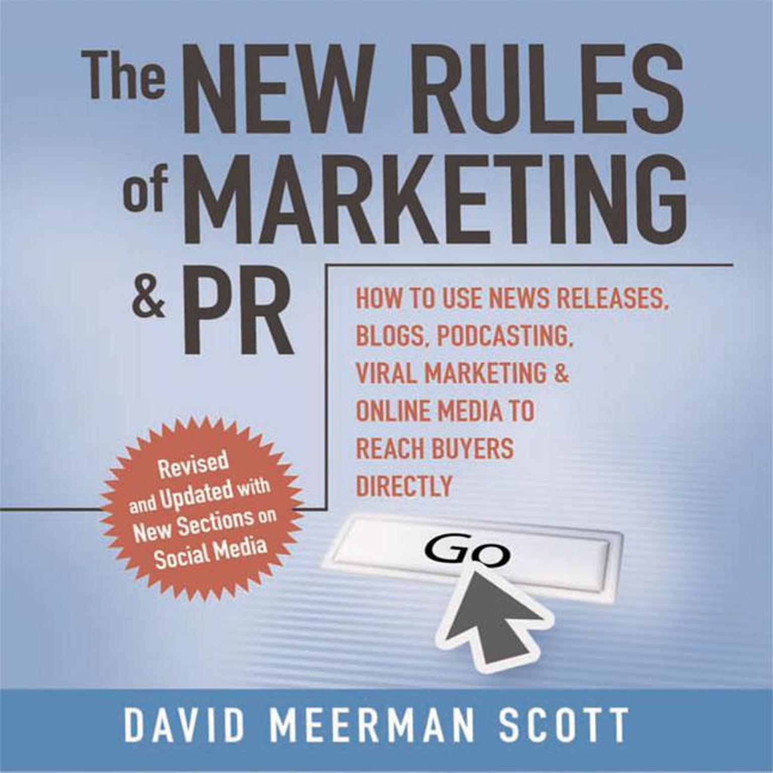 Printable The New Rules of Marketing & PR 2.0: How to Use News Releases, Blogs, Podcasting, Viral Marketing and Online Media to Reach Buyers Directly Audiobook Cover Art