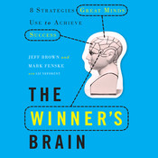 The Winners Brain: 8 Strategies Great Minds Use to Achieve Success Audiobook, by Jeff Brown