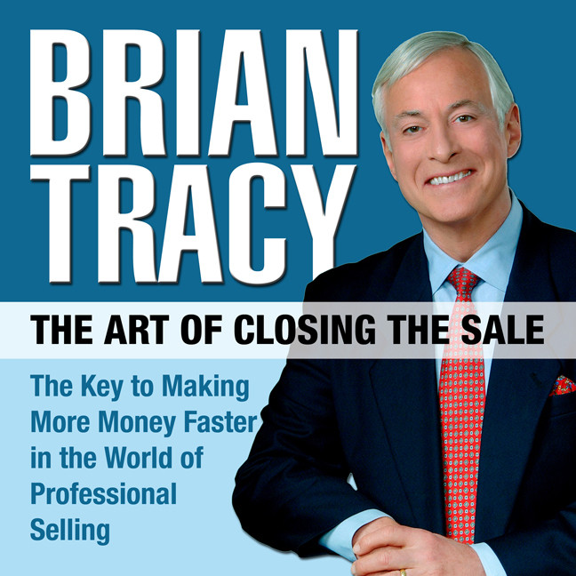 Printable The Art of Closing the Sale: The Key to Making More Money Faster in the World of Professional Selling Audiobook Cover Art