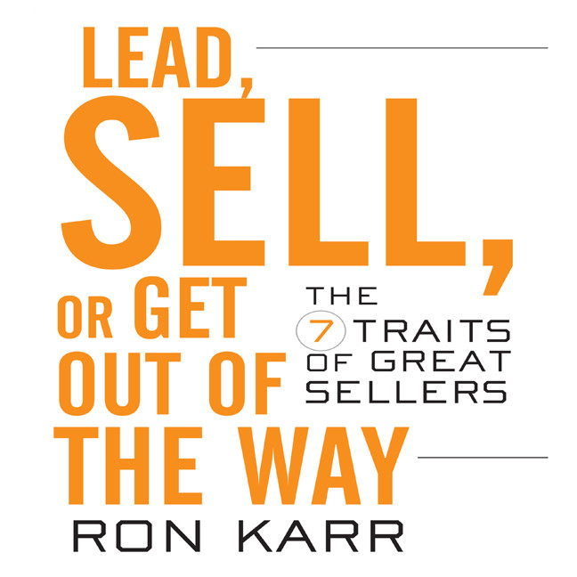 Printable Lead, Sell, or Get Out of the Way: The 7 Traits of Great Sellers Audiobook Cover Art