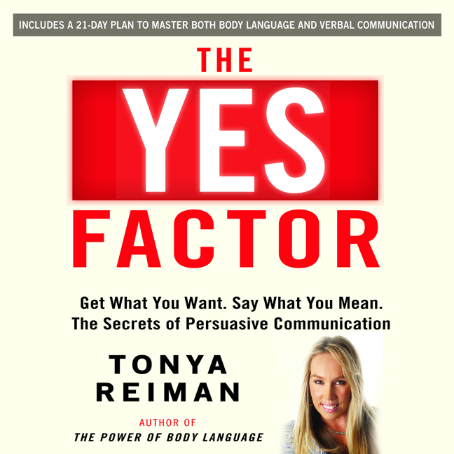 Printable The YES Factor: Get What You Want. Say What You Mean. The Secrets of Persuasive Communication Audiobook Cover Art
