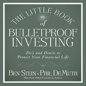 The Little Book Bulletproof Investing: Dos and Donts to Protect Your Financial Life Audiobook, by Ben Stein