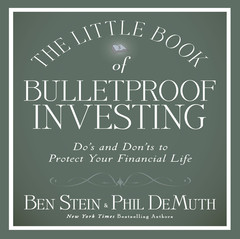 The Little Book of Bulletproof Investing: Dos and Donts to Protect Your Financial Life Audiobook, by Ben Stein, Phil DeMuth