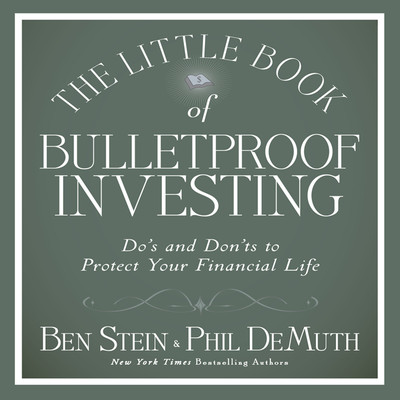 The Little Book of Bulletproof Investing: Dos and Donts to Protect Your Financial Life Audiobook, by Ben Stein