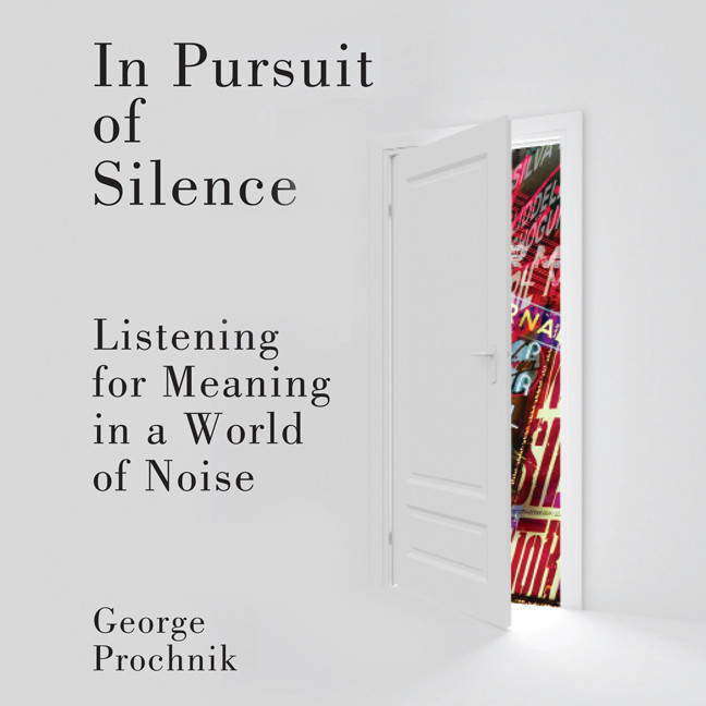 Printable In Pursuit of Silence: Listening for Meaning in a World of Noise Audiobook Cover Art