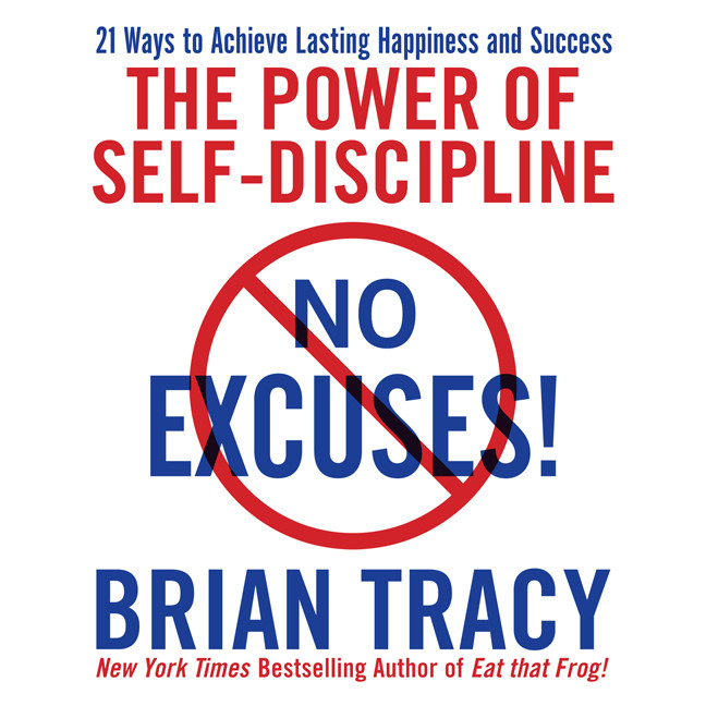 Printable No Excuses!: The Power of Self-Discipline; 21 Ways to Achieve Lasting Happiness and Success Audiobook Cover Art
