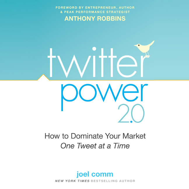 Printable Twitter Power 2.0: How to Dominate Your Market One Tweet at a Time Audiobook Cover Art