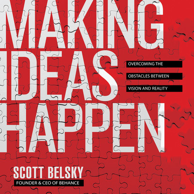 Making Ideas Happen: Overcoming the Obstacles Between Vision and Reality Audiobook, by Scott Belsky