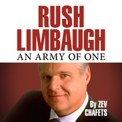 Rush Limbaugh: An Army of One, by Zev Chafets
