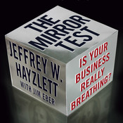 The Mirror Test: Is Your Business Really Breathing? Audiobook, by Jeffrey W. Hayzlett