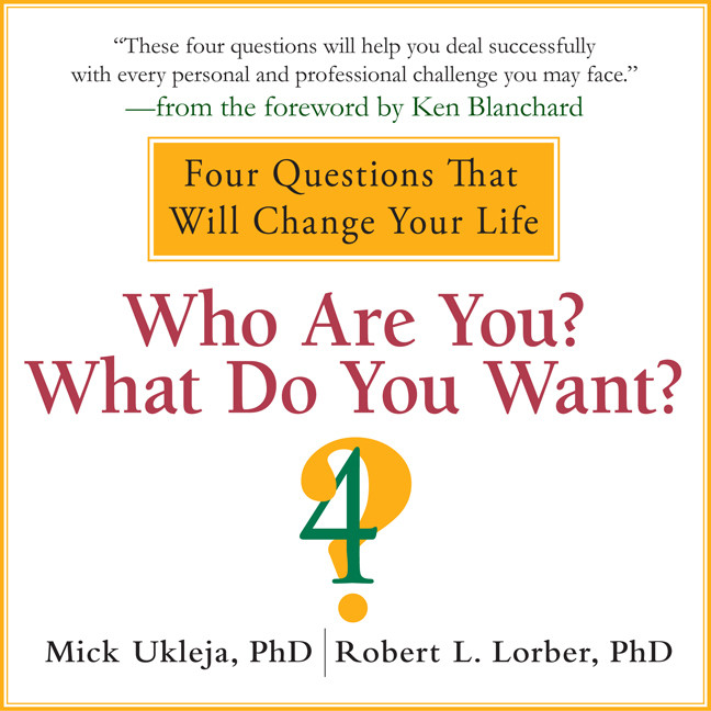 Printable Who Are You? What Do You Want?: Four Questions That Will Change Your Life Audiobook Cover Art