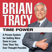 Time Power: A Proven System for Getting More Done in Less Time Than You Ever Thought Possible Audiobook, by Brian Tracy