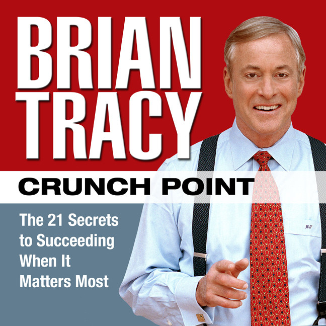 Printable Crunch Point: The 21 Secrets to Succeeding When It Matters Most Audiobook Cover Art