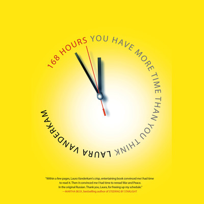 168 Hours: You Have More Time Than You Think Audiobook, by