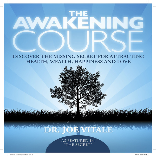 Printable The Awakening Course: Discover the Missing Secret for Attracting Health, Wealth, Happiness, and Love! Audiobook Cover Art