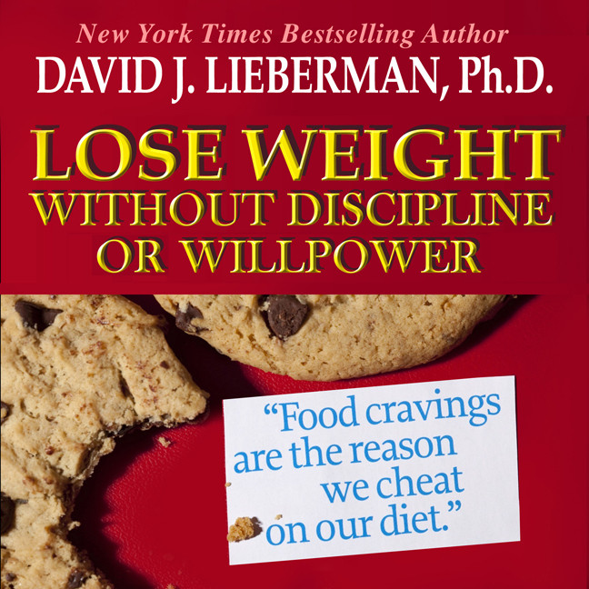 Printable Lose Weight without Discipline or Willpower: Food Cravings Are the Reasons We Cheat On Our Diet Audiobook Cover Art