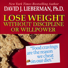 Lose Weight without Discipline or Willpower: Food Cravings Are the Reasons We Cheat On Our Diet Audiobook, by David J. Lieberman