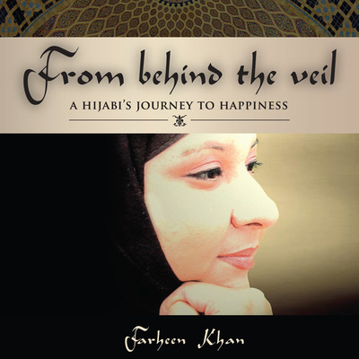 From Behind the Veil: A Hijabis Journey to Happiness Audiobook, by Farheen Khan