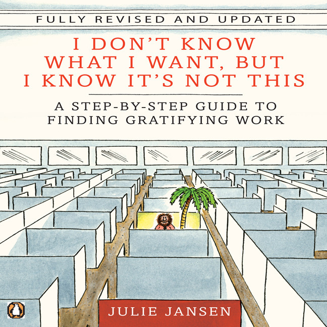 Printable I Don't Know What I Want but I Know It's Not This: A Step-by-Step Guide to Finding Gratifying Work Audiobook Cover Art