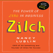 Zilch: The Power of Zero in Business Audiobook, by Nancy Lublin