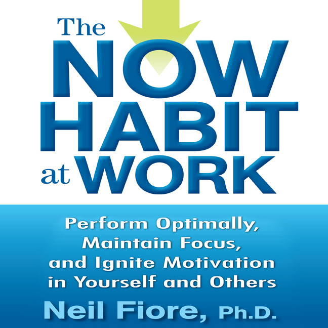 Printable The Now Habit at Work: Perform Optimally, Maintain Focus, and Ignite Motivation in Yourself and Others Audiobook Cover Art