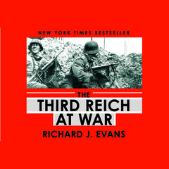 The Third Reich at War Audiobook, by Richard J. Evans