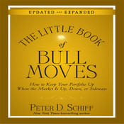 The Little Book of Bull Moves (Updated and Expanded): How to Keep Your Portfolio Up When the Market is Up, Down, or Sideways Audiobook, by Peter D. Schiff