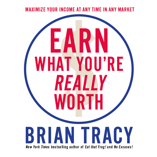 Printable Earn What You're Really Worth: Maximize Your Income at Any Time in Any Market Audiobook Cover Art