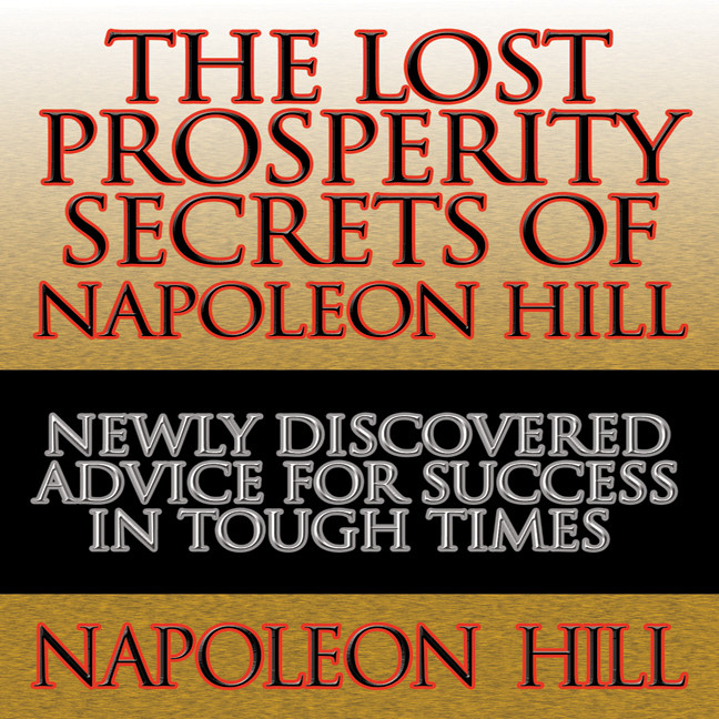 Printable The Lost Prosperity Secrets of Napoleon Hill: Newly Discovered Advice for Success in Tough Times Audiobook Cover Art