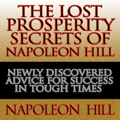 The Lost Prosperity Secrets of Napoleon Hill, by Napoleon Hil