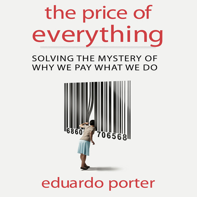 Printable The Price of Everything: Solving the Mystery of Why We Pay What We Do Audiobook Cover Art