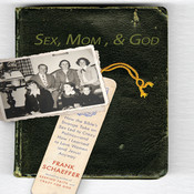 Sex, Mom, and God: A Religiously Obsessed Sexual Memoir (or a Sexually Obsessed Religious Memoir) Audiobook, by Frank Schaeffer