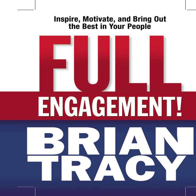 Printable Full Engagement!: Inspire, Motivate, and Bring Out the Best in Your People Audiobook Cover Art