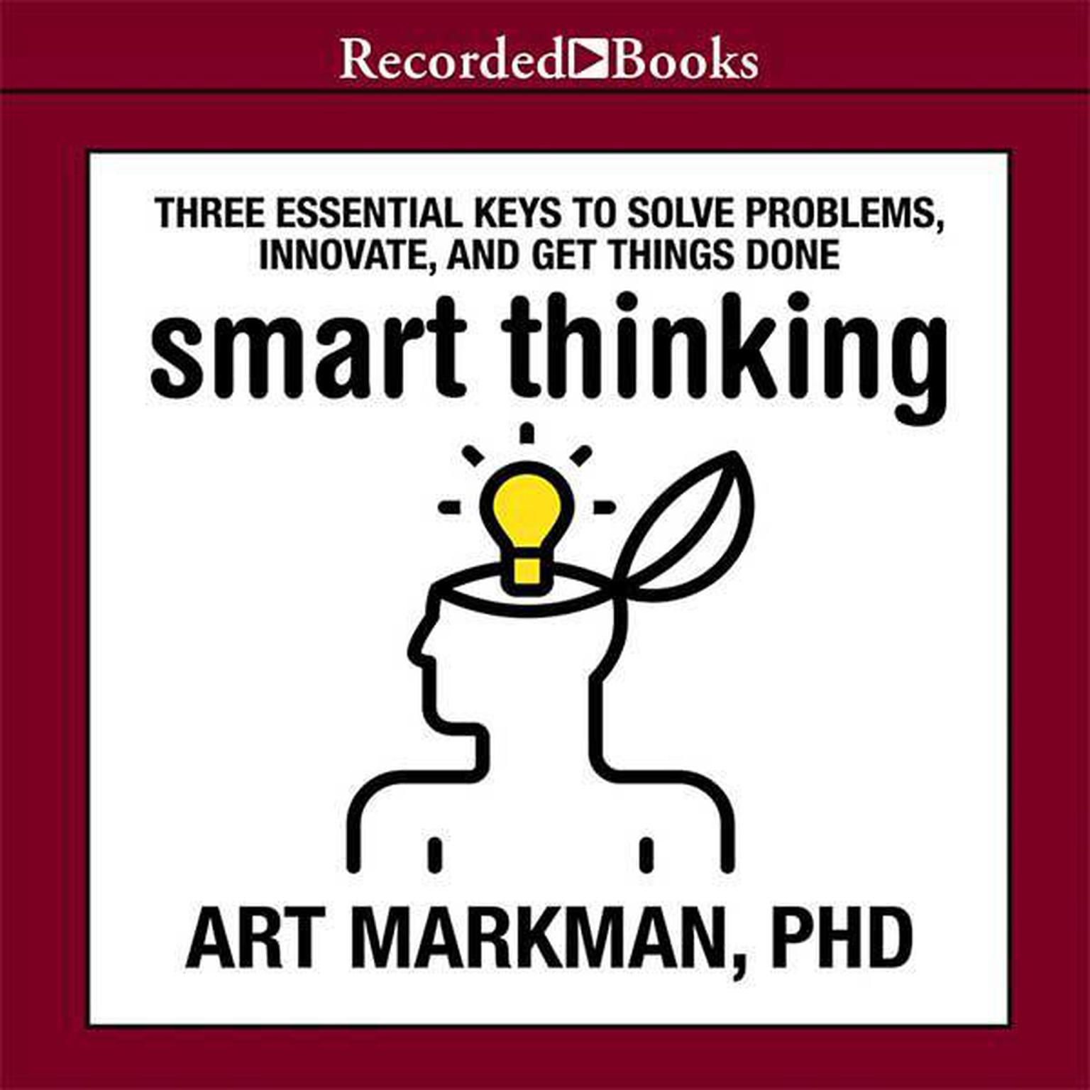 Printable Smart Thinking: Three Essential Keys to Solve Problems, Innovate, and Get Things Done Audiobook Cover Art