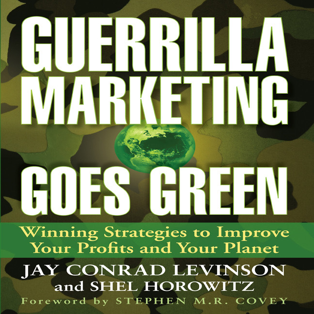 Printable Guerrilla Marketing Goes Green: Winning Strategies to Improve Your Profits and Your Planet Audiobook Cover Art