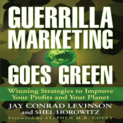 Guerrilla Marketing Goes Green: Winning Strategies to Improve Your Profits and Your Planet Audiobook, by Jay Conrad Levinson