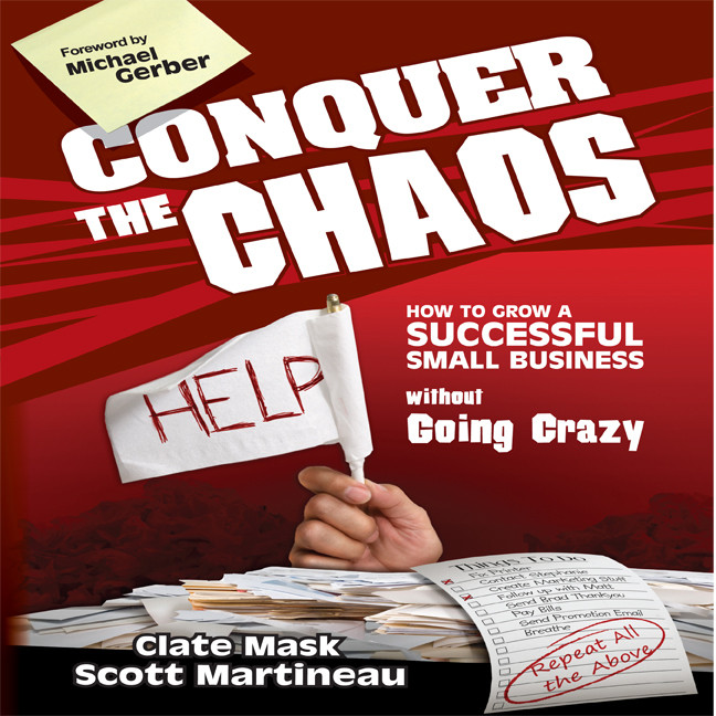 Printable Conquer the Chaos: How to Grow a Successful Small Business Without Going Crazy Audiobook Cover Art