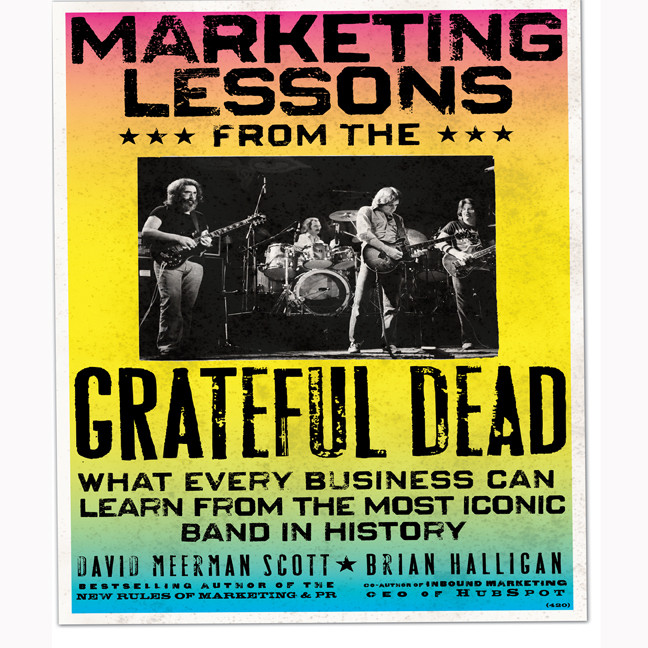 Printable Marketing Lessons from the Grateful Dead: What Every Business Can Learn from the Most Iconic Band in History Audiobook Cover Art