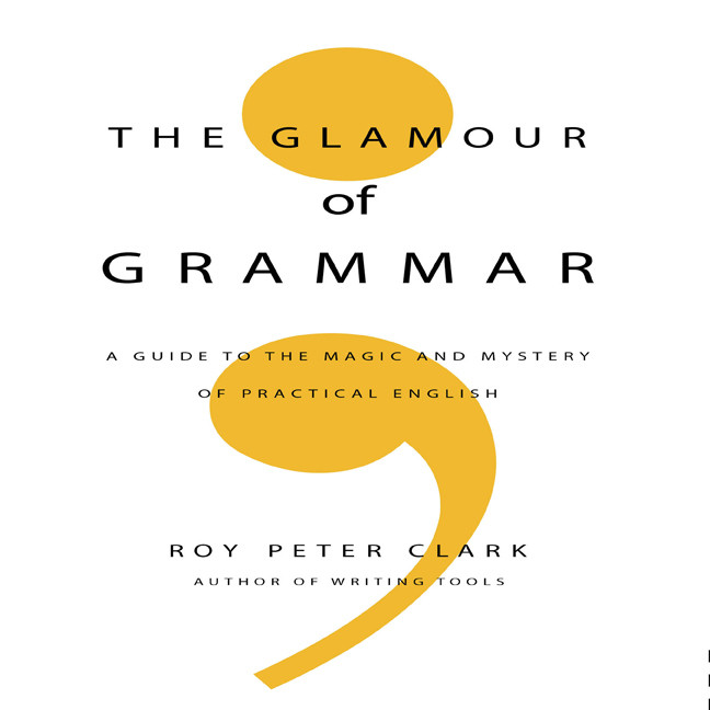 Printable The Glamour of Grammar: A Guide to the Magic and Mystery of Practical English Audiobook Cover Art