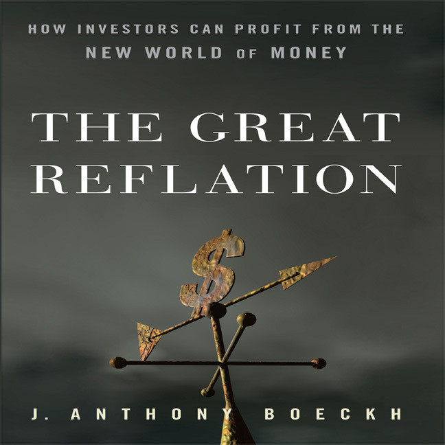 Printable The Great Reflation: How Investors Can Profit From the New World of Money Audiobook Cover Art