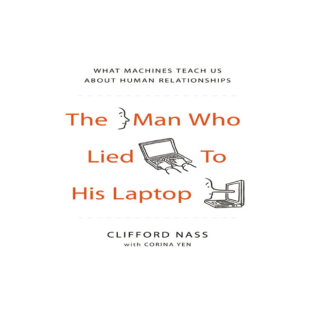 Printable The Man Who Lied to His Laptop: What Machines Teach Us About Human Relationships Audiobook Cover Art