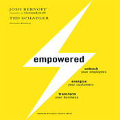 Empowered: Unleash Your Employees, Energize Your Customers, and Transform Your Business Audiobook, by Josh Bernoff