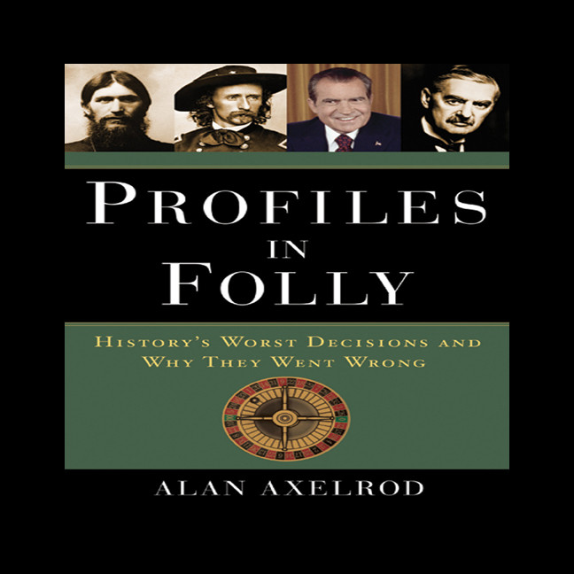 Printable Profiles in Folly: History's Worst Decisions and Why They Went Wrong Audiobook Cover Art