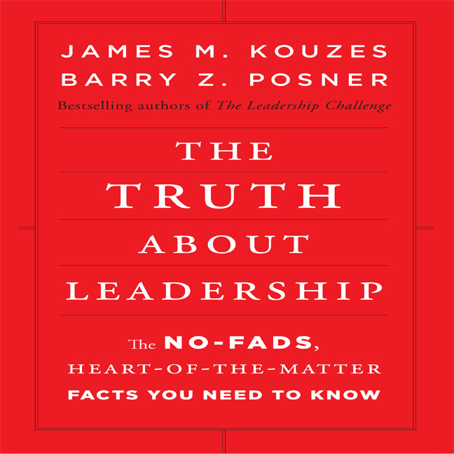 Printable The Truth about Leadership: The No-Fads, To the Heart-Of-the-Matter Facts You Need to Know Audiobook Cover Art