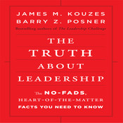 The Truth about Leadership: The No-Fads, To the Heart-Of-the-Matter Facts You Need to Know Audiobook, by James M. Kouzes, Barry Z. Posner