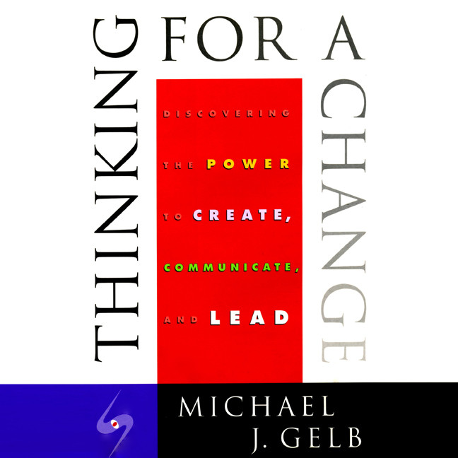 Printable Thinking for a Change: Discovering the Power to Create, Communicate and Lead Audiobook Cover Art