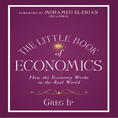 The Little Book of Economics: How the Economy Works in the Real World Audiobook, by Greg Ip