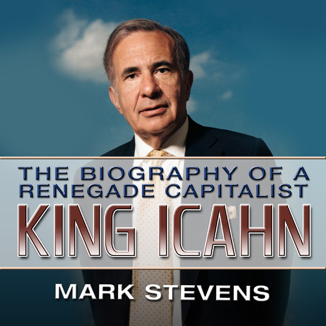 Printable King Icahn: The Biography of a Renegade Capitalist Audiobook Cover Art