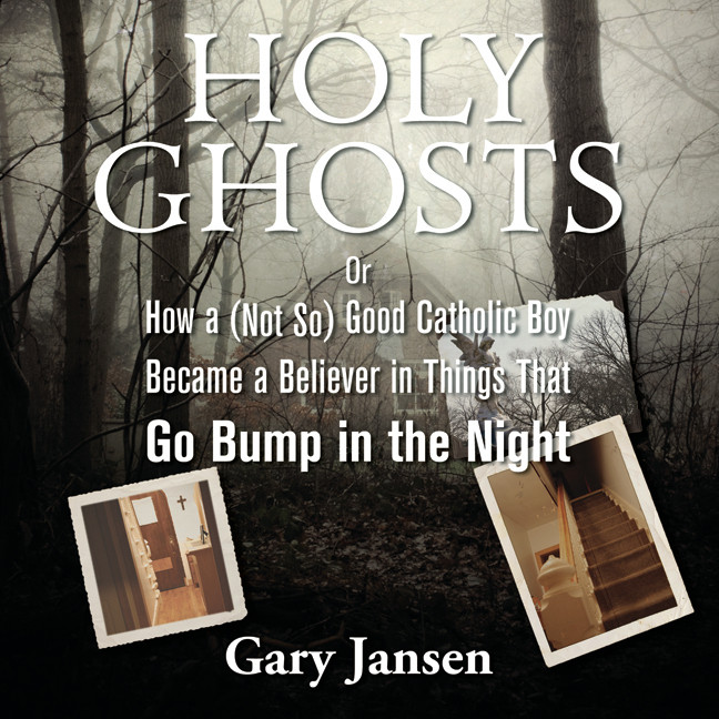 Printable Holy Ghosts: Or How a (Not-So) Good Catholic Boy Became a Believer in Things that Go Bump in the Night Audiobook Cover Art