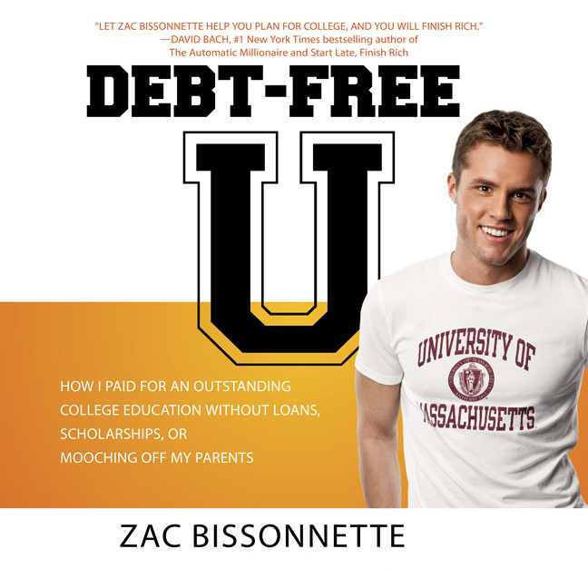 Printable Debt-Free U: How I Paid for an Outstanding College Education Without Loans, Scholarships, or Mooching off My Parents Audiobook Cover Art